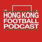 The Hong Kong Football Podcast